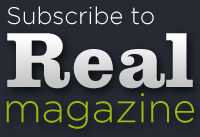 Subscribe to Real Magazine